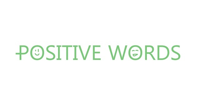 The Power of Positive Words Can Change Your Life